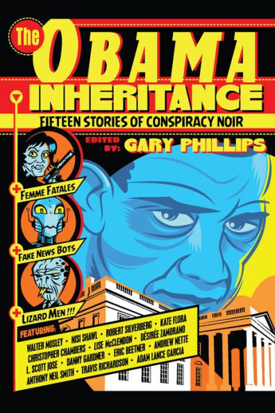 The Obama Inheritance: Fifteen Stories of Conspiracy Noir